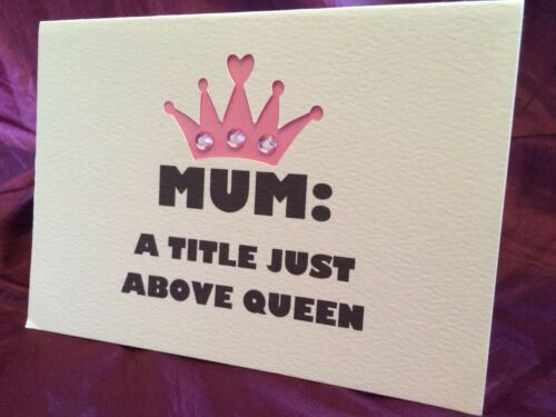 Birthday Etc Funny Mum A Title Just Above Queen Papercut Card A6 Mother's Day
