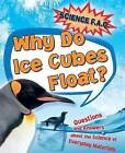 Why Do Ice Cubes Float? Questions and Answers About the Science of Everyday Materials by Thomas Canavan (Paperback, 2016)