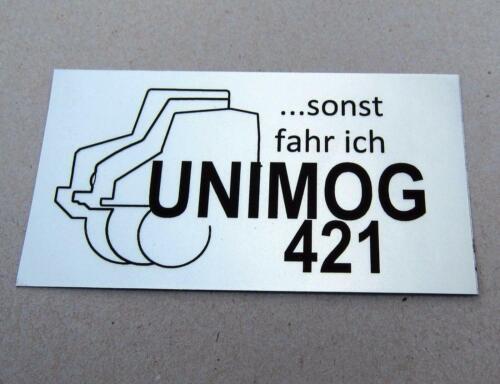 UNIMOG Sonst fahr ich UNIMOG 421  Fun Aufkleber 2x Unimog silber A95