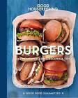 Good Housekeeping Burgers: 125 Mouthwatering Recipes & Tips by Good Housekeeping (Hardback)