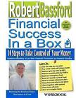 Robert Bassford - Financial Success in a Box - Workbook: 10 Steps to Take Control of Your Money - Workbook by Robert L Bassford (Paperback / softback, 2011)