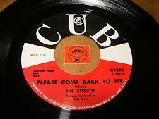 THE STEREOS - PLEASE COME BACK TO ME - I REALLY LOVE  / LISTEN - DOO WOP POPCORN