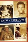 Path to Freedom: My Story of Perseverance by Conrad Taylor (Paperback / softback, 2011)