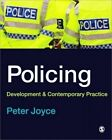 Policing: Development and Contemporary Practice by Peter Joyce (Hardback, 2010)