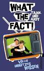 What The Fact! von Ardy und Taddl (2015, Taschenbuch)