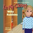 In My Closet by Willy Robbins (Paperback / softback, 2014)