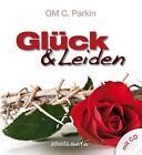 Glück & Leiden von Om C. Parkin (2013, Gebundene Ausgabe)