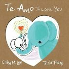 Te Amo / I Love You: Bilingual Spanish English Edition by Calee M Lee (Paperback / softback, 2015)