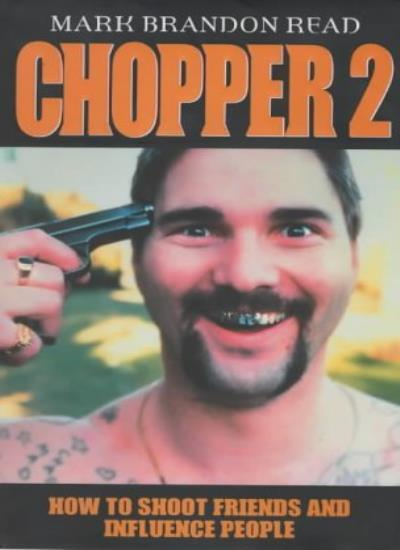 Chopper II: How to Shoot Friends and Influence People (Hardcover),Mark Brandon