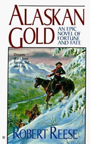 Alaskan Gold by Robert Reese (1998, Used VG Paperback)