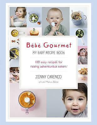 1 of 1 - Bebe Gourmet: My Baby Recipe Book - 100 Easy Recipes for Raising Adventurous Eat