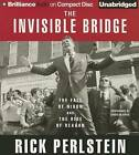 The Invisible Bridge: The Fall of Nixon and the Rise of Reagan by Rick Perlstein (CD-Audio, 2015)