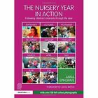 The Nursery Year in Action: Following children's interests through the year by Anna Ephgrave (Paperback, 2015)