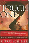 Touch One by Chris Schimel (Paperback, 2007)