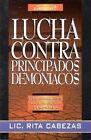 Lucha Contra Principados Demon-Acos: Fight Demonic Principalities by Rita Cabeza (Paperback / softback, 1995)