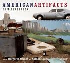American Artifacts: Phil Bergerson by Margaret Atwood, Nathan Lyons (Hardback, 2014)
