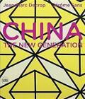 China: The New Generation by Jean Marc Decrop, Jerome Sans (Hardback, 2015)