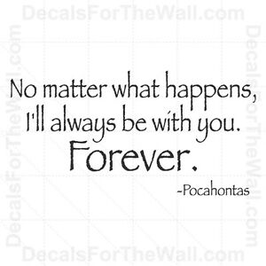 Pocahontas Ill Always Be With You Disney Love Wall Decal Vinyl