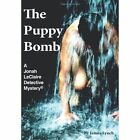 The Puppy Bomb a Jonah Leclaire Detective Mystery by Lynch James Authorhouse