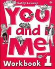 You and Me: 1: Workbook: Level 1 by Cathy Lawday (Paperback, 1994)