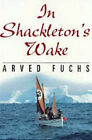 In Shackleton's Wake by Arved Fuchs (Paperback, 2001)