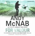For Valour: (Nick Stone Thriller 16) by Andy McNab (CD-Audio, 2014)