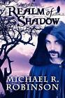Realm of Shadow by Michael R Robinson (Paperback / softback, 2009)