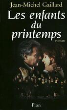 Livre les enfants du printemps Jean-Michel Gaillard book