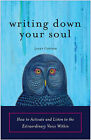 Writing Down Your Soul: How to Activate and Listen to the Extraordinary Voice within by Janet Conner (Paperback, 2009)