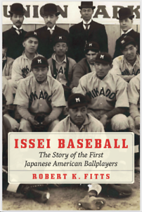 Issei Baseball by Robert K. Fitts Autographed Book