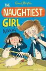 The Naughtiest Girl Again: Book 2 by Enid Blyton (Paperback, 2014)
