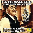 Have a Little Dream on Me 5019317015527 by Fats & His Rhythm Waller CD