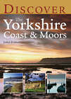 Discover the Yorkshire Coast and Moors by John Potter (Paperback, 2007)