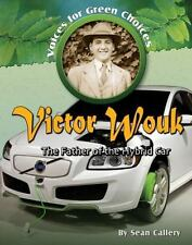 Victor Wouk: The Father of the Hybrid Car (Voices for Green Choices)-ExLibrary