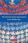 The Natural and the Supernatural in the Middle Ages by Robert Bartlett (Paperback, 2008)
