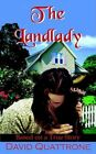 The Landlady Based on a True Story 9781420814613 by David Quattrone Book