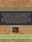 The Remonstrance of the Kingdome of England to the Universities of Oxford and Cambridge. with a Review of the Covenant. by Way of Quaere. in Satisfaction to All Those Who Desire Thorow Information of the Danger Thereof. (1647) by Anon (Paperback / softback, 2010)
