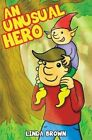 An Unusual Hero by Linda Brown (Paperback, 2015)