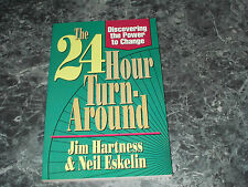 The 24 Hour Turn-Around : Use 24 One-Hour time Periods To Turn Your Life Around