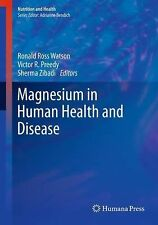Nutrition and Health Ser.: Magnesium in Human Health and Disease (2012,...