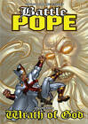 Battle Pope: v. 4: Wrath of God by Robert Kirkman (Paperback, 2007)
