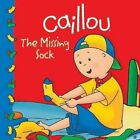 Caillou The Missing Sock by Sarah Margaret Johanson 9782894504451
