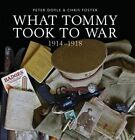 What Tommy Took to War by Chris Foster, Paul Evans, Peter Doyle (Hardback, 2014)