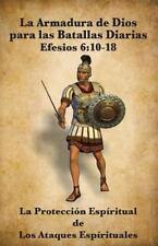 La Armadura de Dios para Las Batallas Diarias : La Protección Espiritual de...