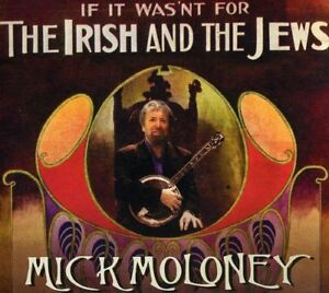 Mick-Moloney-If-It-Wasnt-For-The-Irish-And-The-Jews-CD