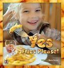 Yes, Fries Please by Sharon Parsons (Paperback, 2014)