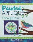 Painted Applique: A New Approach by Linda M Poole (Paperback / softback, 2013)