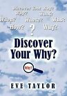 Discover Your Why by Evangelist Eve Taylor (Hardback, 2012)