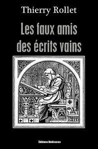 Les-faux-amis-des-ecrits-vains-par-Thierry-Rollet