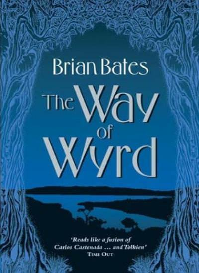 The Way of Wyrd: Tales of an Anglo-Saxon Sorcerer By Brian Bates. 9781401904777